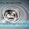 Ron Spears - The difference between noise and music