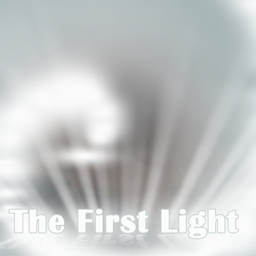 The first light