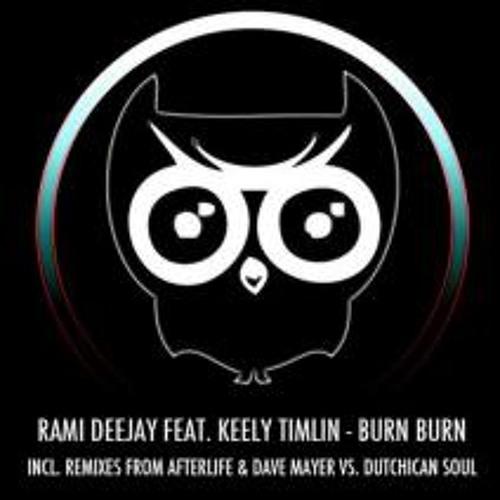 Rami Deejay ft Keely Timlin - Burn Burn (Dave Mayer and Dutchican Soul Remix)