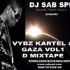 DJ SAB MIX TAPE - VYBZ KARTEL & GAZA VOL 1 FINAL (EXPLICIT LYRICS BE WARNED)