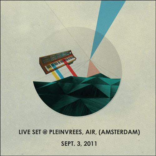 Live Set @ Pleinvrees, Air (Amsterdam) | Sept. 3, 2011
