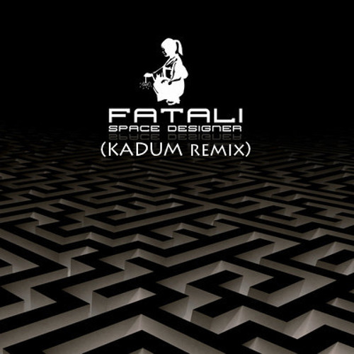 Fatali - Space Designer (KADUM remix)