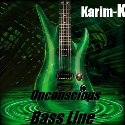 Karim-K .. Unconscious Bass Line ( Original Mix ) Unsigned