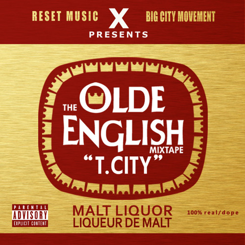T.City with Olde English the Mixtape 01. Olde English (prod by Trinibwoii)
