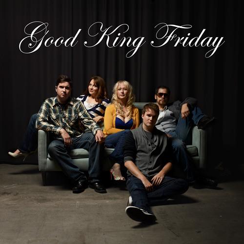 Good King Friday