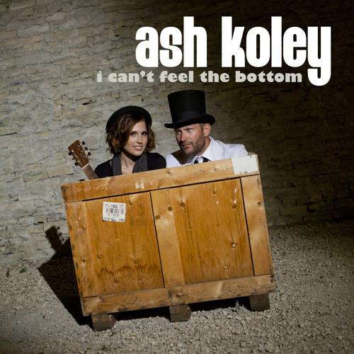 Ash Koley - I Can't Feel The Bottom