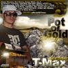 Dj T Max Pot Of Gold Mixtape Mp3