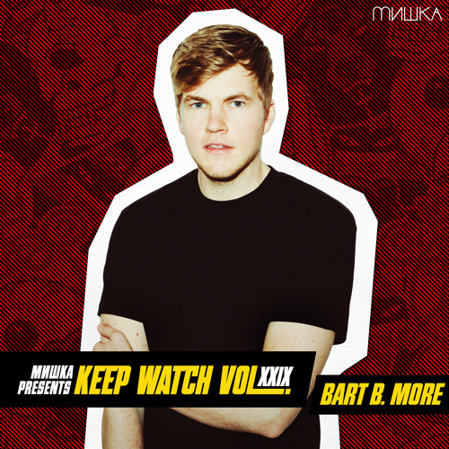 Keep Watch Vol. XXIX: Bart B More