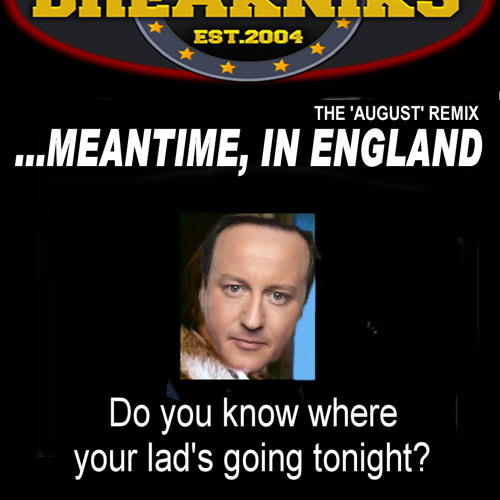 ...meantime in England. the breakniks  [the red bull 2011 London street party remix]
