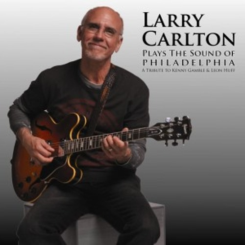 Larry Carlton - I'll Be Around - The Sound of Philadelphia