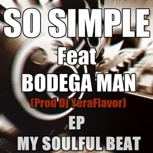 So Simple Feat Bodega Man(Prod Dj YeraFlavor)