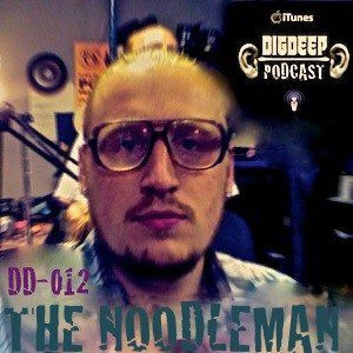 The Noodleman — Holistic House Theory ( DigDeep Podcast Guestmix)