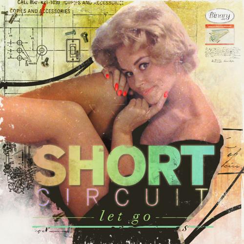 Short Circuit - Let Go (Flashworx Remix)