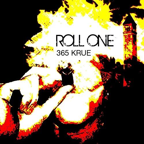 365 kRUE - Roll One