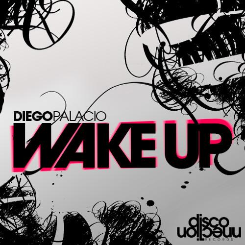 Wake Up   Diego palacio  (Original Mix)