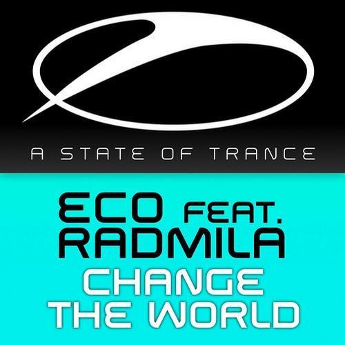 Eco feat. Radmila - Change The World (Steve Haines Remix) [Armada Music]