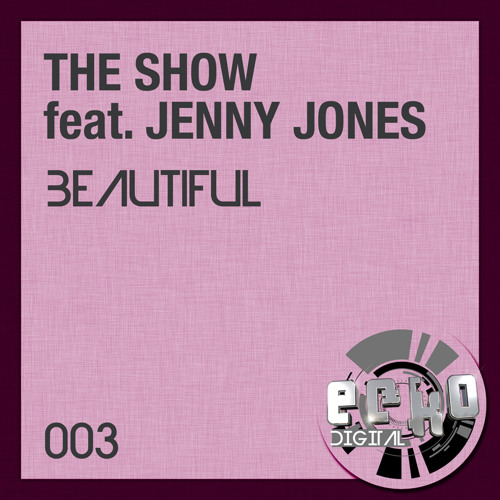 3. The Show feat. Jenny Jones - Beautiful - CJ Reign 2 Step Remix