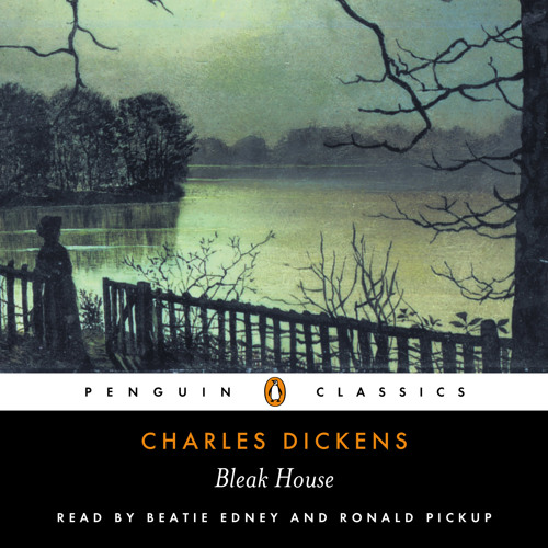 Charles Dickens: Bleak House (Audiobook Extract) read by Beatie Edney and Ronald Pickup