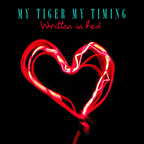 My Tiger My Timing - Written In Red