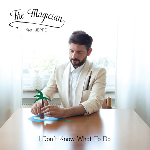 "The Magician Feat. Jeppe ""I Don't Know What To Do"" (Plastic Plates Remix) ***FREE DOWNLOAD***"