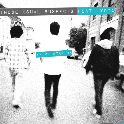 THOSE USUAL SUSPECTS Feat. YOTA - My Star (LIFELIKE Remix)