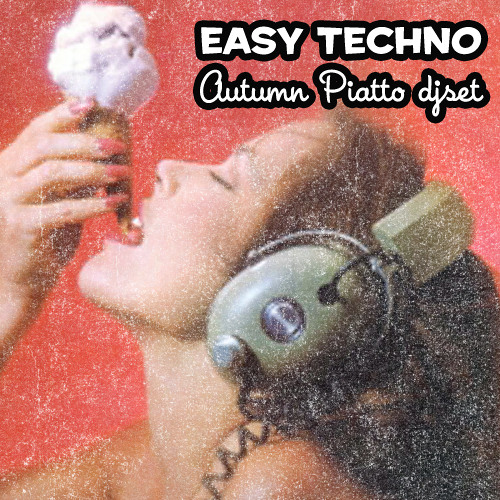 Piatto Djset Autumn 2011 - Easy Techno (Free Download)
