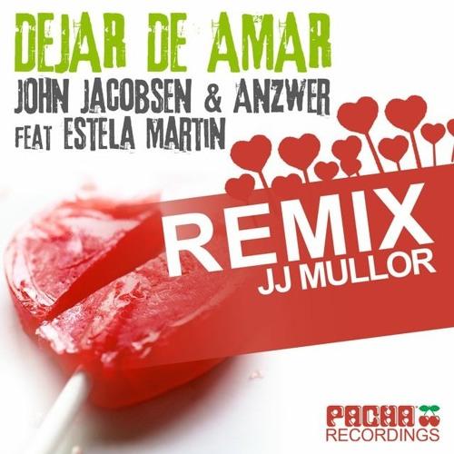 John Jacobsen & Anzwer Ft. Estela Martin - Dejar De Amar (JJ Mullor Remix) [Pacha Recordings]
