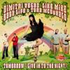 Dimitri Vegas, Like Mike, Dada Life & Tara McDonald - Tomorrow (GiveInToTheNight - Sarah Main Mix)