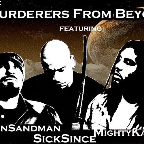 Murderers From Beyond by Amos the Ancient Prophet ft. Sick Since, Se7enSandman