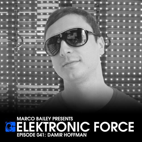 Elektronic Force Podcast 041 with Damir Hoffman