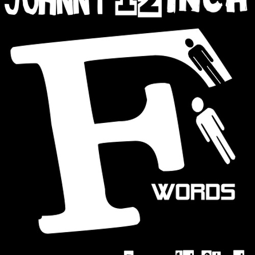 "Johnny 12 inch - As many ""F"" words as I could find (mix)"