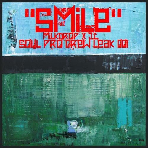 "MilkDrop and J.L. (of B.Hood) ""Smile"""