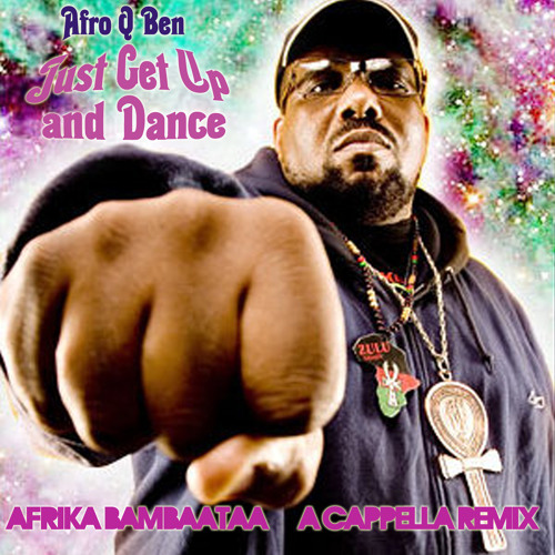 Afrika Bambaataa - Just Get Up And Dance (AfroQBen Remix)