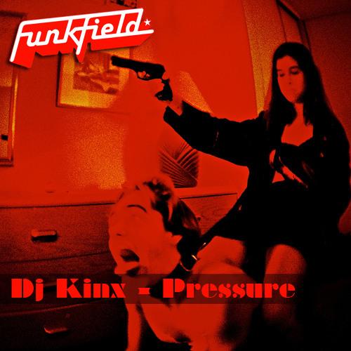 Dj Kinx - Pressure E.P (Funkfield)
