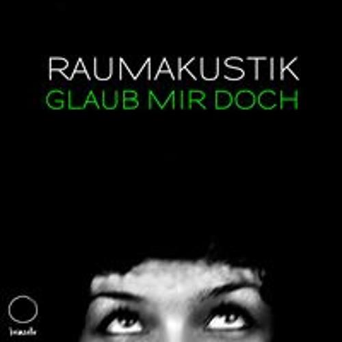 Raumakustik - Glaub mir doch (Beatamines remix)