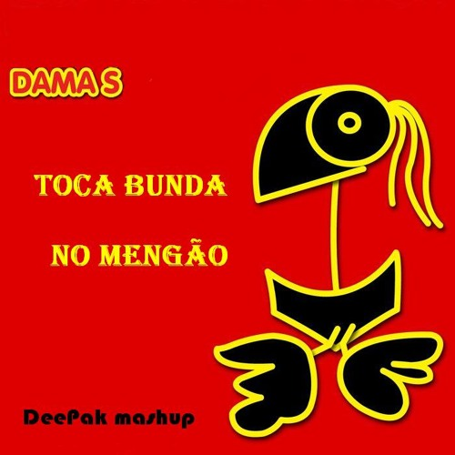 DamaS Toca Bunda no Mengão (DeePak Mashup)
