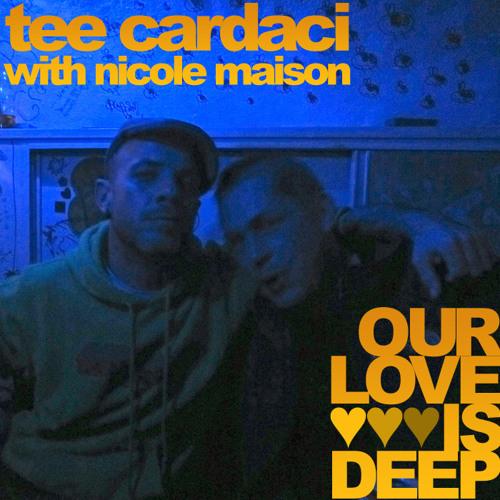 Our Love Is Deep - Tee Cardaci with Nicole Maison