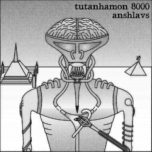 Anshlavs - Tutanhamon 8000 > OUT NOW ON ALL DIGITAL STORES!