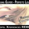 Luciana Guiffer - Perfeito Louvor (Gospel Xperiences Remix) mp3