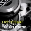 Live/Deluxe Music from The Help Desk - Set 3