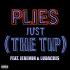 Plies - Just (The Tip) ft. Jeremih & Ludacris.mp3