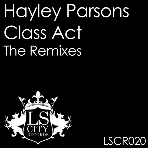 HAYLEY PARSONS - CLASS ACT ( STEPHAN M REMIX ) PREVIEW