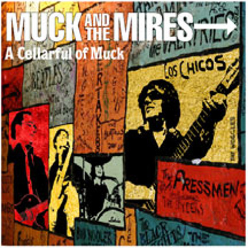 """- Muck & The Mires - """"Creep You Out"""" - 'A Cellarful Of Muck' (Dirty Water Records 2011)"""