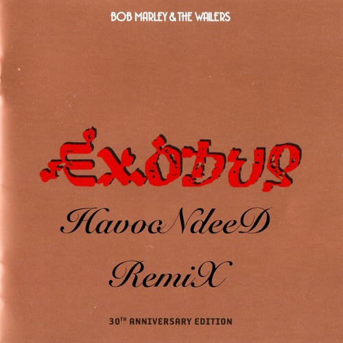 Bob Marley - Exodus (HavocNdeeD RemiX)