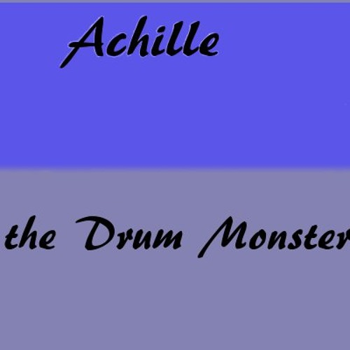 Achille - Feeding the Drum Monster vol. 1