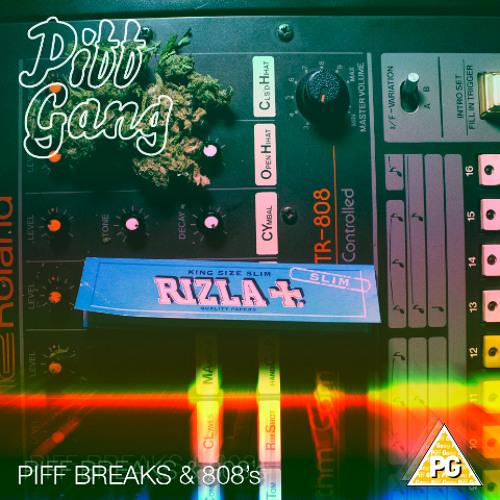 Piff Breaks & 808s