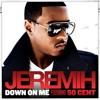Down On Me - Jeremih ft 50 Cent (Dance Hall Blend)