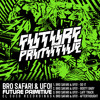 Bro Safari And Ufo Future Primitive Ep Teaser Mix [out Now] Mp3