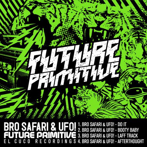 Bro Safari & UFO! - Future Primitive EP - Teaser Mix [OUT NOW]