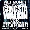 GANGSTA WALKIN (Wet Money feat. B Boi and Ace 21)
